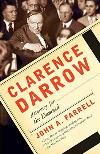 9780767927598-0767927591-Clarence Darrow: Attorney for the Damned