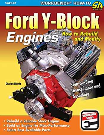 9781613254721-1613254725-Ford Y-Block Engines: How to Rebuild and Modify
