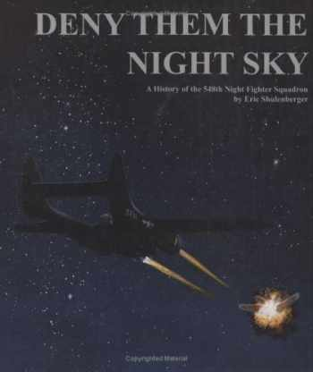 9780976735502-0976735504-Deny Them the Night Sky: A History of the 548th Night Fighter Squadron