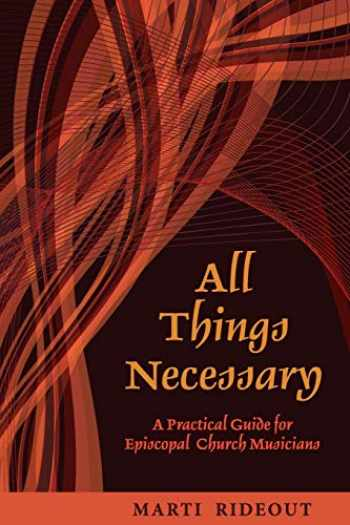 9780898696523-0898696526-All Things Necessary: A Practical Guide for Episcopal Church Musicians