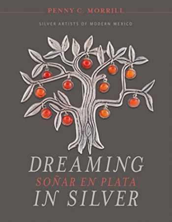 9780764356513-0764356518-Dreaming in Silver / Soñar en Plata: Silver Artists of Modern Mexico
