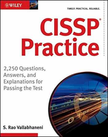 9781118105948-111810594X-CISSP Practice: 2,250 Questions, Answers, and Explanations for Passing the Test
