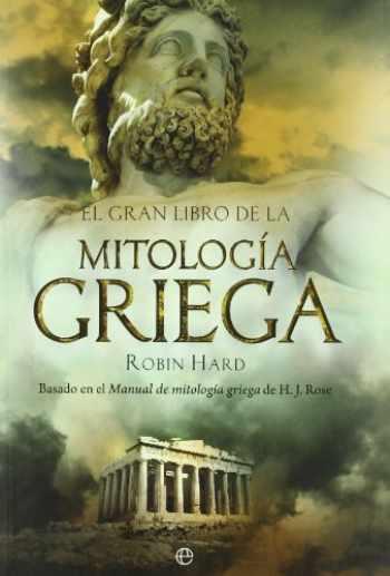 9788497349017-8497349016-El gran libro de la mitología griega: basado en el manual de mitología griega de H. J. Rose (Historia) (Spanish Edition)
