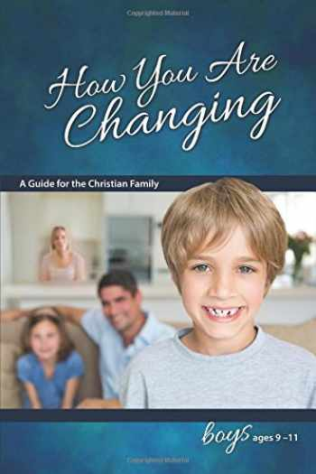 9780758649553-075864955X-How You Are Changing: A Guide for the Christian Family, for Boys 9-11 (Learning About Sex) (Learning about Sex (Paperback))