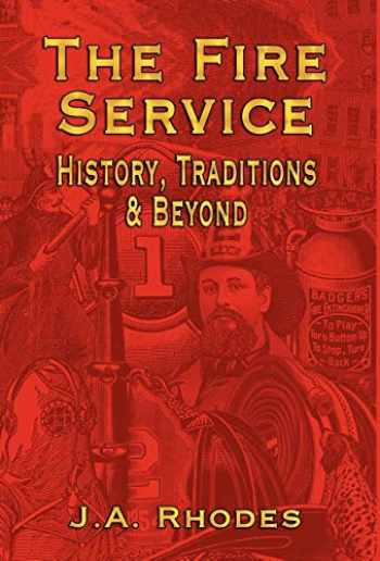 9781591139645-1591139643-The Fire Service: History, Traditions & Beyond