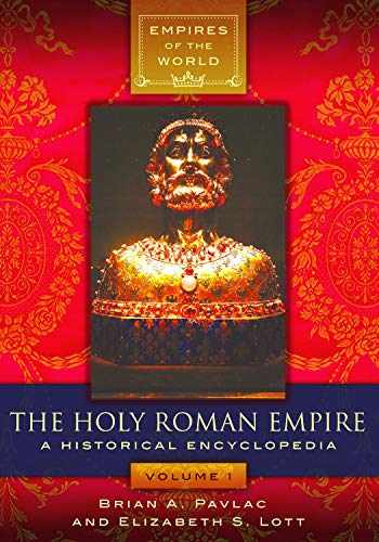 9781440848551-1440848556-The Holy Roman Empire [2 volumes]: A Historical Encyclopedia (Empires of the World)