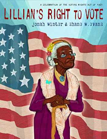 9780385390286-0385390289-Lillian's Right to Vote: A Celebration of the Voting Rights Act of 1965