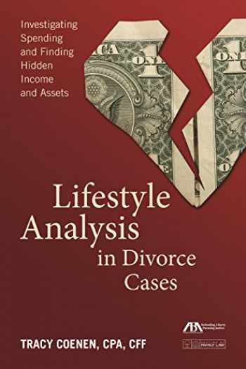 9781627225755-1627225757-Lifestyle Analysis in Divorce Cases: Investigating Spending and Finding Hidden Income and Assets