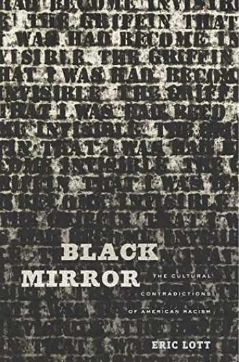 9780674967717-0674967712-Black Mirror: The Cultural Contradictions of American Racism