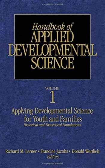 9780761922780-0761922784-Handbook of Applied Developmental Science: Promoting Positive Child, Adolescent, and Family Development Through Research, Policies, and Programs (The SAGE Program on Applied Developmental Science)