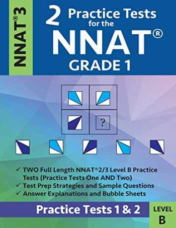 9781948255783-1948255782-2 Practice Tests for the NNAT Grade 1 NNAT 3 Level B: Practice Tests 1 and 2: NNAT 3 Grade 1 Level B Test Prep Book for the Naglieri Nonverbal Ability Test