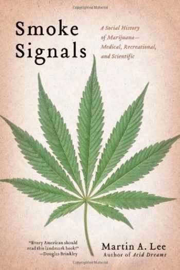 9781439102602-1439102600-Smoke Signals: A Social History of Marijuana - Medical, Recreational and Scientific