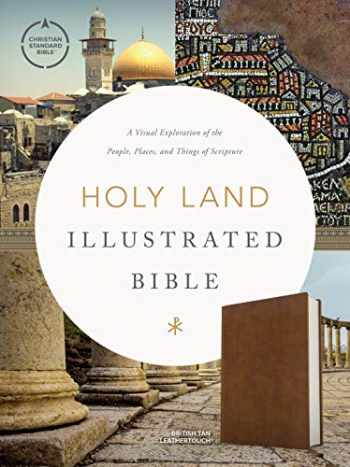 9781430070429-1430070420-CSB Holy Land Illustrated Bible, British Tan LeatherTouch®, Black Letter, Full-Color Design, Articles, Photos, Illustrations, Two Ribbon Markers, Sewn Binding, Easy-to-Read Bible Serif Type