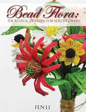 9780960027903-0960027904-Bead Flora: The Revival of French beaded flowers