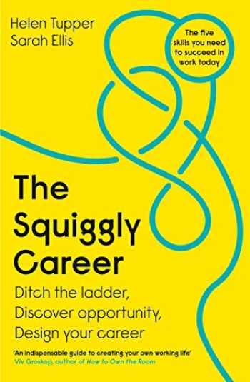 9780241385845-0241385849-The Squiggly Career: Ditch the Ladder, Embrace Opportunity and Carve Your Own Path Through the Squiggly World of Work