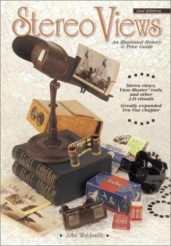 9780873494090-0873494091-Stereo Views: An Illustrated History & Price Guide