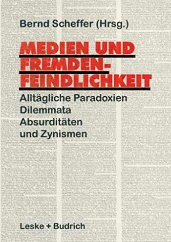 9783810019172-3810019178-Medien und Fremdenfeindlichkeit: Alltägliche Paradoxien, Dilemmata, Absurditäten und Zynismen (German Edition)