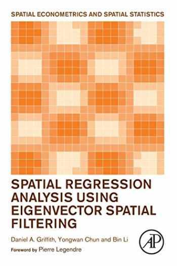 9780128150436-0128150432-Spatial Regression Analysis Using Eigenvector Spatial Filtering