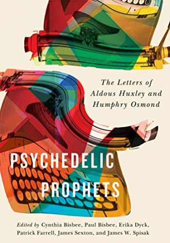 9780773555068-0773555064-Psychedelic Prophets: The Letters of Aldous Huxley and Humphry Osmond (Volume 48) (McGill-Queen's/Associated Medical Services Studies in the History of Medicine, H)
