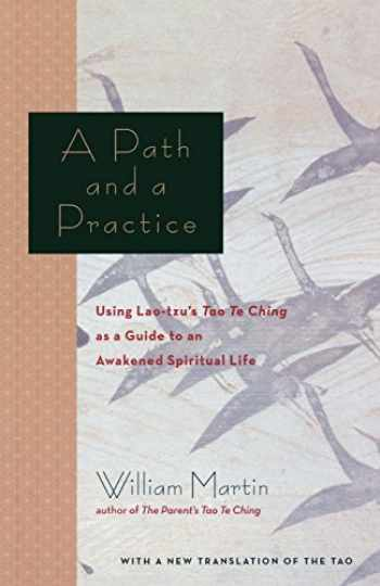 9781569243909-1569243905-A Path and a Practice: Using Lao Tzu's Tao Te Ching as a Guide to an Awakened Spiritual Life