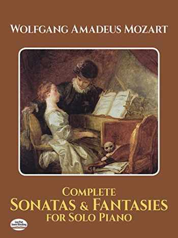 9780486292229-0486292223-Complete Sonatas and Fantasies for Solo Piano (Dover Music for Piano)