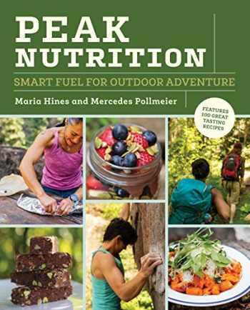 9781680512052-1680512056-Peak Nutrition: Smart Fuel for Outdoor Adventure