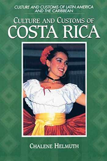 9780313360909-0313360901-Culture and Customs of Costa Rica (Cultures and Customs of the World)
