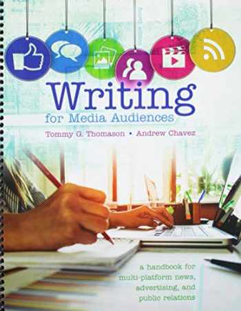 9781524941772-1524941778-Writing for Media Audiences: A Handbook for Multi-platform News, Advertising, and Public Relations