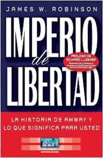 9789871461097-9871461097-Imperio de Libertad. La historia de Amway y lo que significa para usted (Spanish Edition)