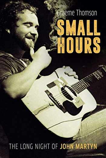 9781787600195-178760019X-Small Hours: The Long Night of John Martyn