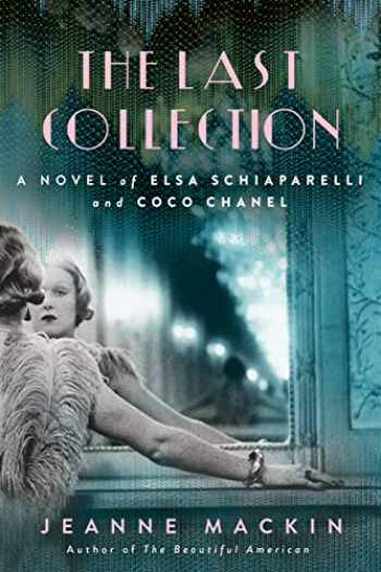 9781101990544-1101990546-The Last Collection: A Novel of Elsa Schiaparelli and Coco Chanel