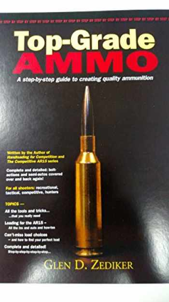 9781684192236-1684192234-Top-Grade Ammo a step by step guide to creating quality ammunition