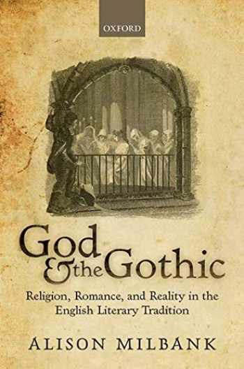 9780198824466-0198824467-God & the Gothic: Religion, Romance and Reality in the English Literary Tradition