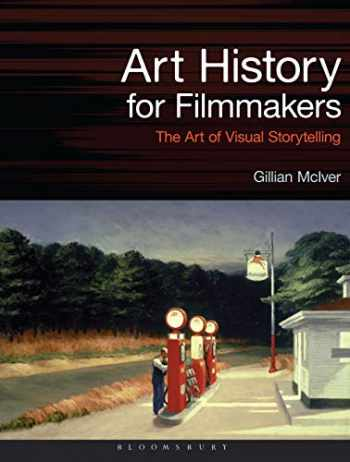 9781501362309-1501362305-Art History for Filmmakers: The Art of Visual Storytelling (Required Reading Range)