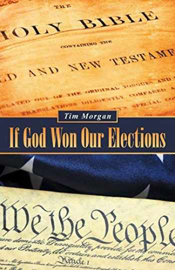 9781490843148-1490843140-If God Won Our Elections