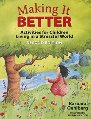 9781605541600-1605541605-Making It Better: Activities for Children Living in a Stressful World