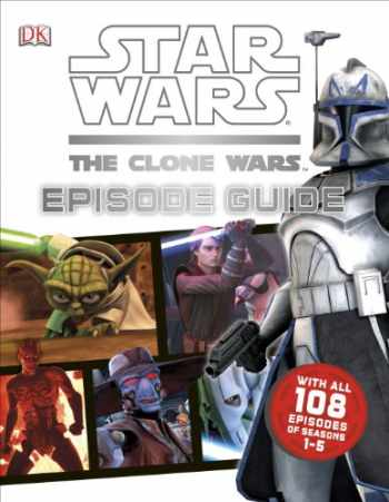 9781465408730-1465408738-Star Wars: The Clone Wars: Episode Guide