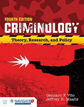 9781284090925-1284090922-Criminology: Theory, Research, and Policy