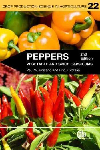 9781845938253-1845938259-Peppers: Vegetable and Spice Capsicums (Crop Production Science in Horticulture, 22)