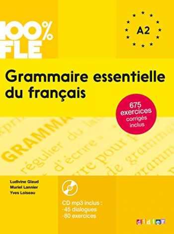 9782278081028-2278081020-100% FLE Grammaire essentielle du francais A1/A2 2015 - livre cd + 675 Exercices (French Edition)