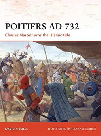 9781846032301-184603230X-Poitiers AD 732: Charles Martel turns the Islamic tide (Campaign)