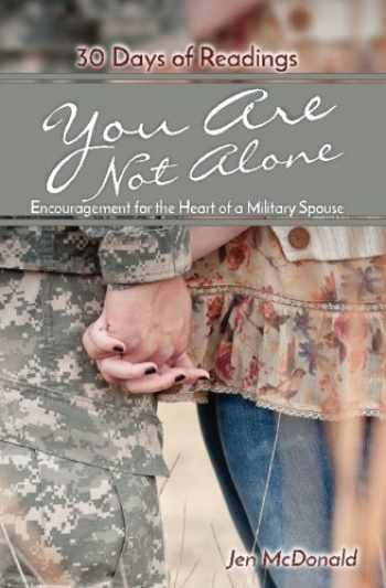 9780983647720-0983647720-You Are Not Alone: Encouragement for the Heart of a Military Spouse