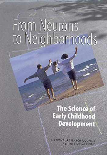 9780309483209-0309483204-From Neurons to Neighborhoods: The Science of Early Childhood Development