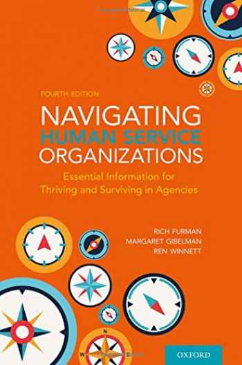 9780197531044-0197531040-Navigating Human Service Organizations: Essential Information for Thriving and Surviving in Agencies