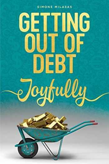 9781634930956-1634930959-Getting Out of Debt Joyfully