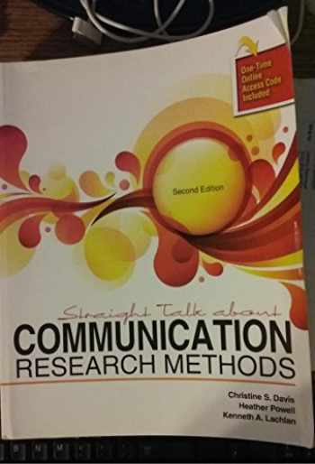 9781465209191-1465209190-Straight Talk About Communication Research Methods