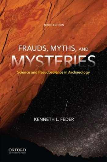9780190629656-0190629657-Frauds, Myths, and Mysteries: Science and Pseudoscience in Archaeology