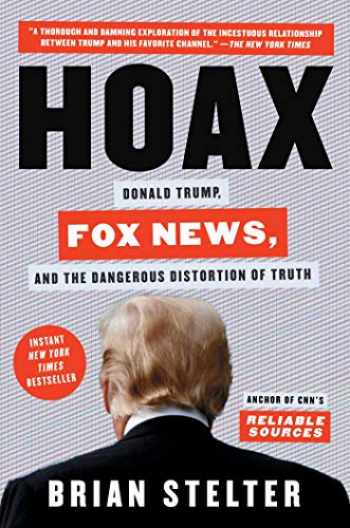 9781982142445-1982142448-Hoax: Donald Trump, Fox News, and the Dangerous Distortion of Truth