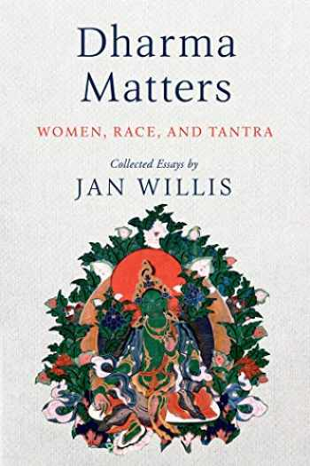9781614295686-1614295689-Dharma Matters: Women, Race, and Tantra