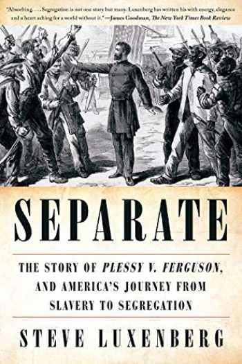 9780393357691-0393357694-Separate: The Story of Plessy v. Ferguson, and America's Journey from Slavery to Segregation